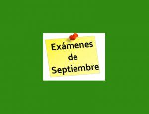 EXÁMENES EXTRAORDINARIOS DE SEPTIEMBRE Y PRUEBAS A CURSO DISTINTO DE 1º